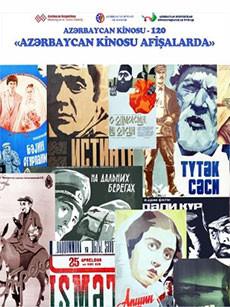 Выставка «Азербайджанское кино на афишах», посвященная 120-летию Азербайджанского кино
